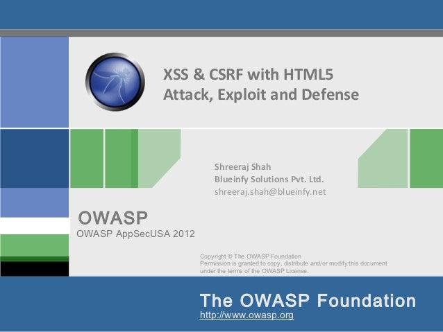 XSS & CSRF with HTML5              Attack, Exploit and Defense                            Shreeraj Shah                   ...