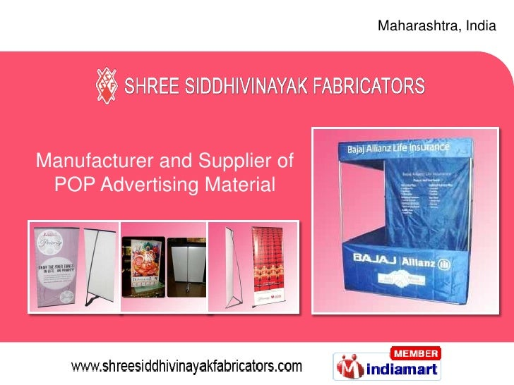 Maharashtra, India<br />Manufacturer and Supplier of POP Advertising Material<br />