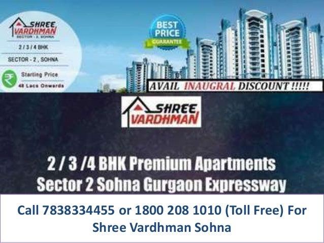 Call 7838334455 or 1800 208 1010 (Toll Free) For Shree Vardhman Sohna