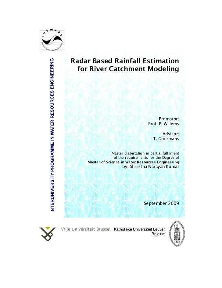 Radar Based Rainfall Estimation  for River Catchment Modeling                                             Promotor:       ...