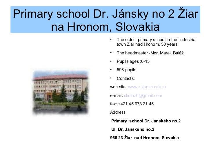 Primary school Dr. Jánsky no 2 Žiar na Hronom, Slovakia <ul><li>The oldest primary school in the  industrial town Žiar nad...