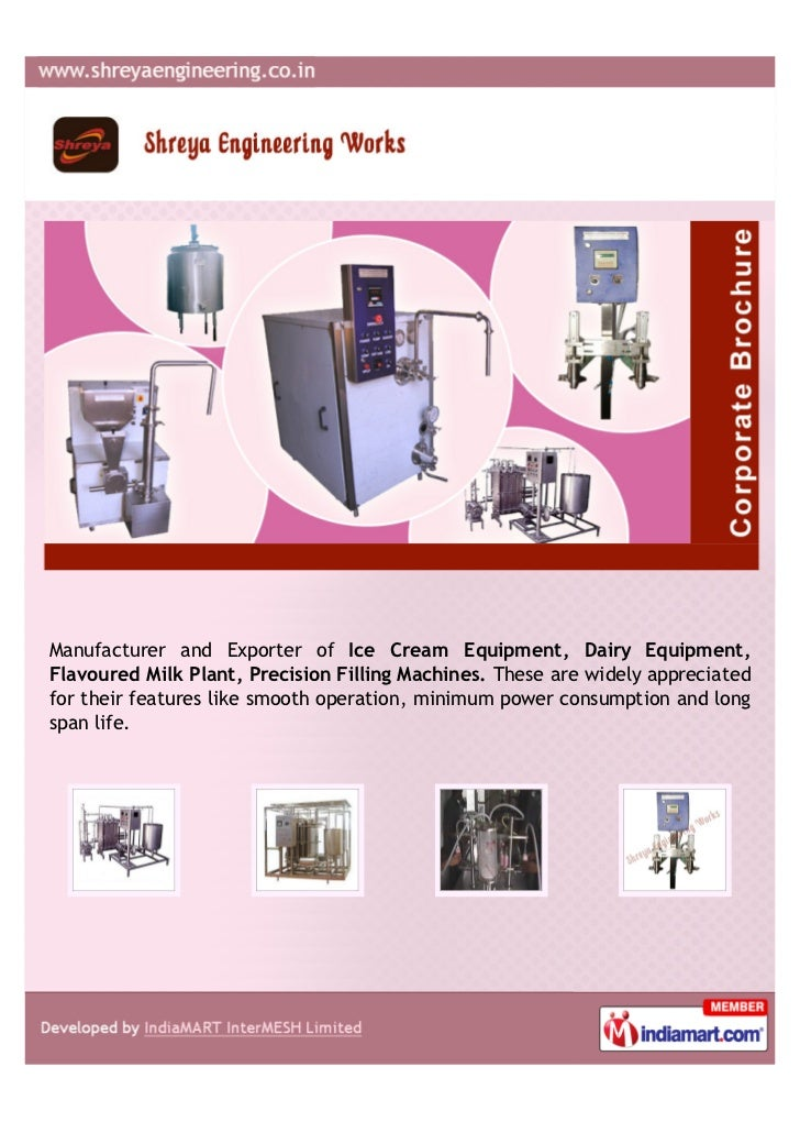 Manufacturer and Exporter of Ice Cream Equipment, Dairy Equipment,Flavoured Milk Plant, Precision Filling Machines. These ...