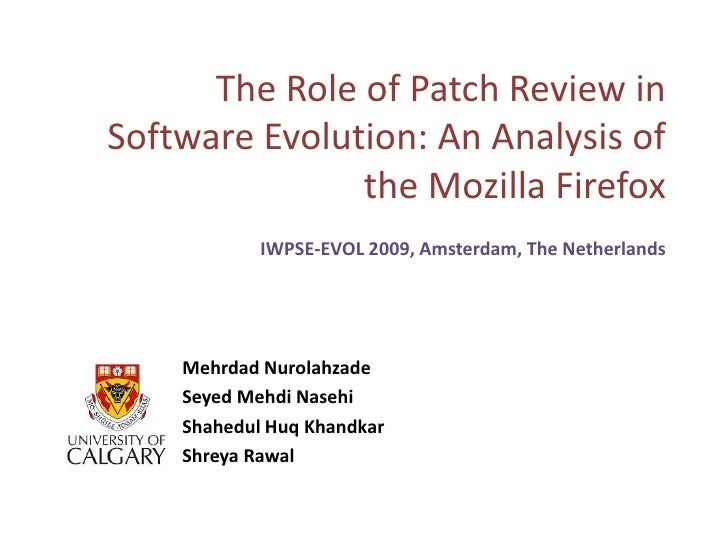 The Role of Patch Review in Software Evolution: An Analysis of the Mozilla Firefox<br />IWPSE-EVOL 2009, Amsterdam, The Ne...
