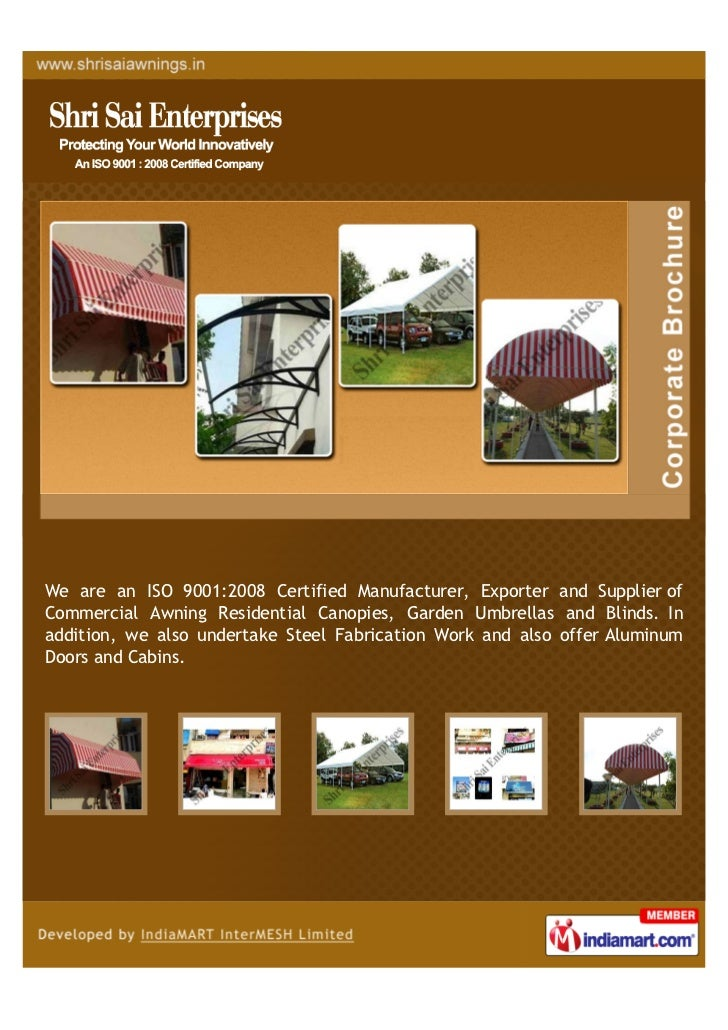 We are an ISO 9001:2008 Certified Manufacturer, Exporter and Supplier ofCommercial Awning Residential Canopies, Garden Umb...