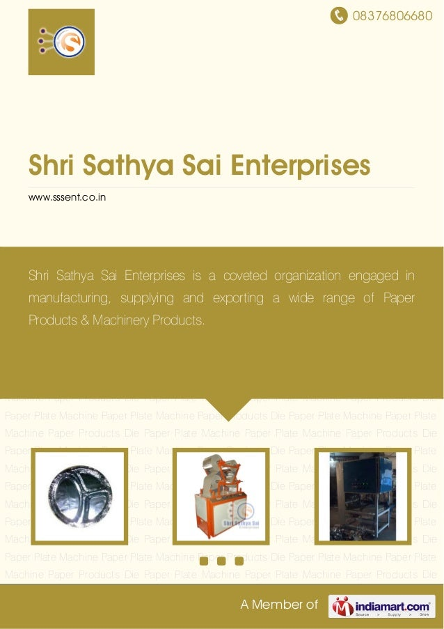 08376806680 A Member of Shri Sathya Sai Enterprises www.sssent.co.in Paper Products Die Paper Plate Machine Paper Plate Ma...