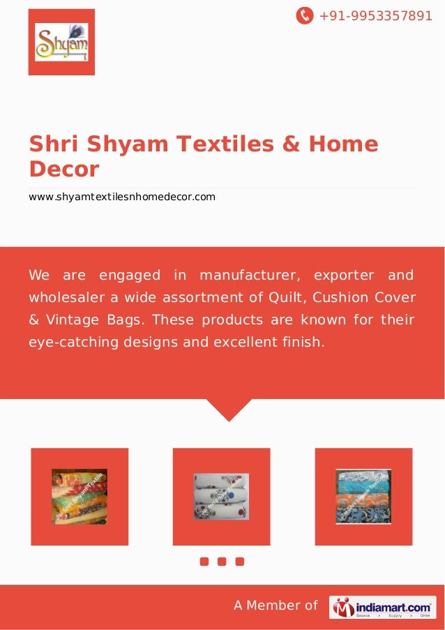 +91-9953357891 A Member of Shri Shyam Textiles & Home Decor www.shyamtextilesnhomedecor.com We are engaged in manufacturer...