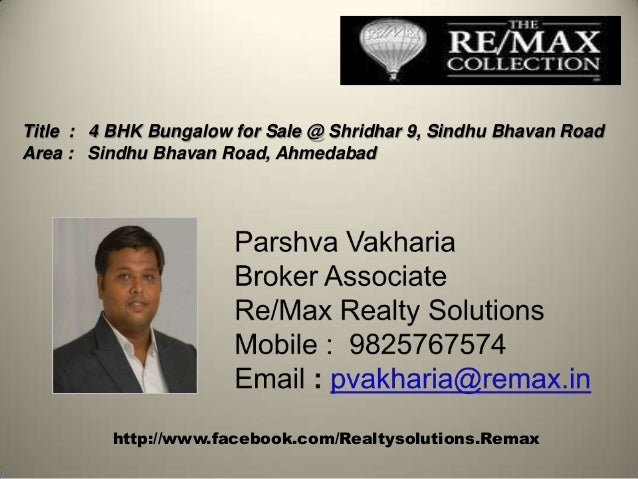 http://www.facebook.com/Realtysolutions.Remax Title : 4 BHK Bungalow for Sale @ Shridhar 9, Sindhu Bhavan Road Area : Sind...