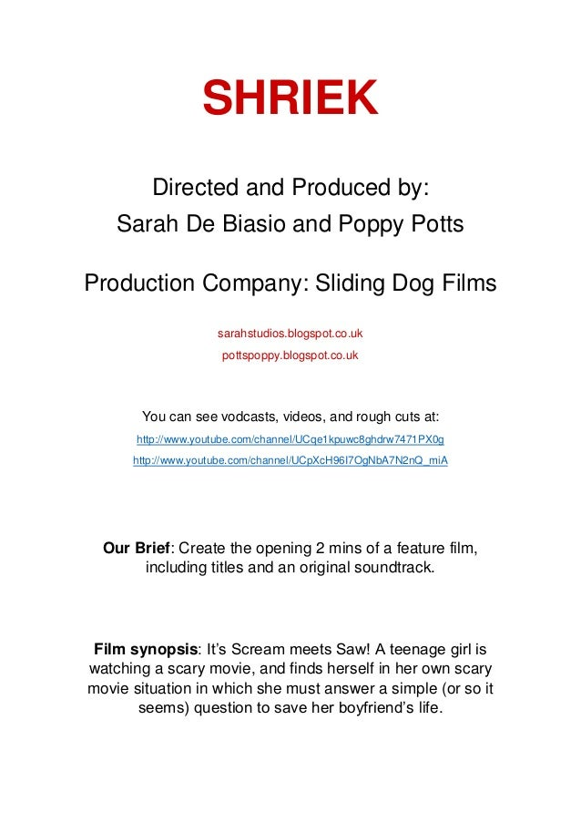 SHRIEK Directed and Produced by: Sarah De Biasio and Poppy Potts Production Company: Sliding Dog Films sarahstudios.blogsp...