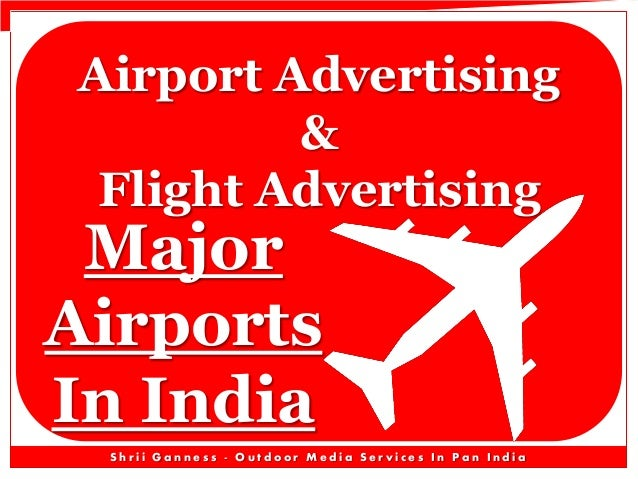 Airport Advertising & Flight Advertising  Major Airports In India  Shrii Ganness - Outdoor Media Services In Pan India