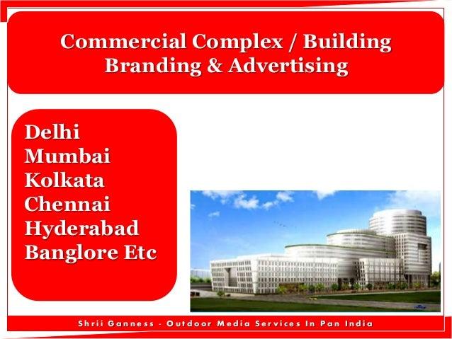 Commercial Complex / Building Branding & Advertising Delhi Mumbai Kolkata Chennai Hyderabad Banglore Etc  Shrii Ganness - ...