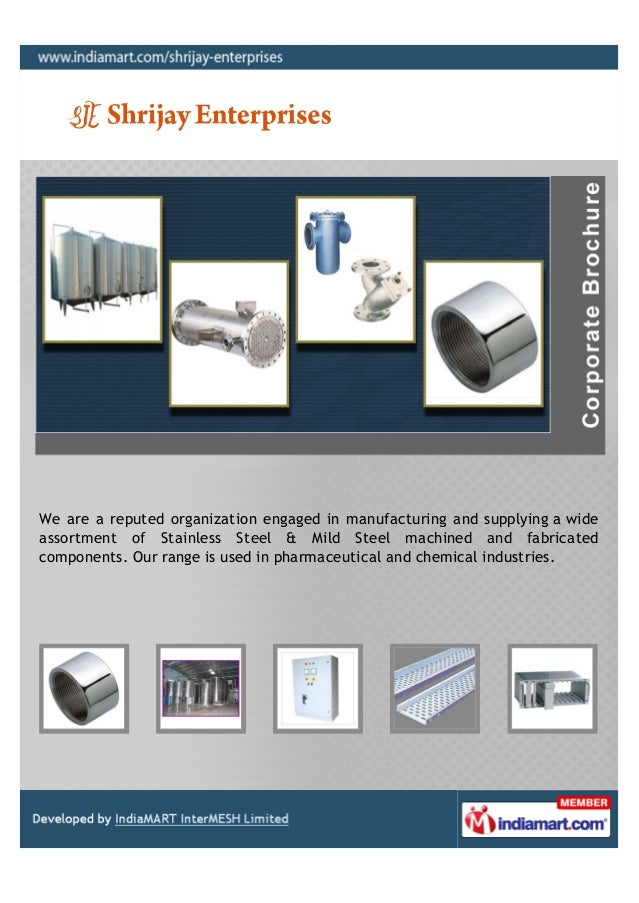 We are a reputed organization engaged in manufacturing and supplying a wideassortment of Stainless Steel & Mild Steel mach...