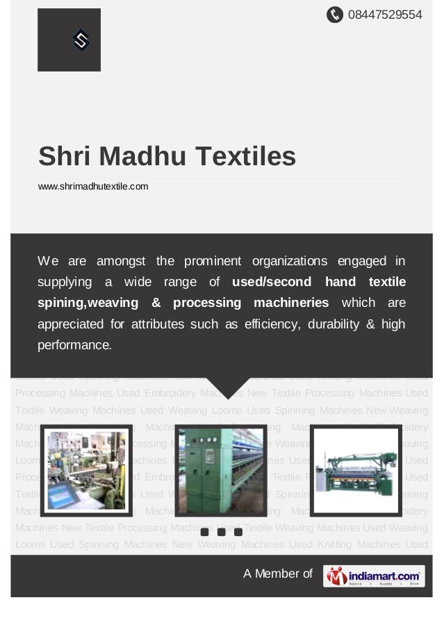 08447529554A Member ofShri Madhu Textileswww.shrimadhutextile.comUsed Weaving Looms Used Spinning Machines New Weaving Mac...