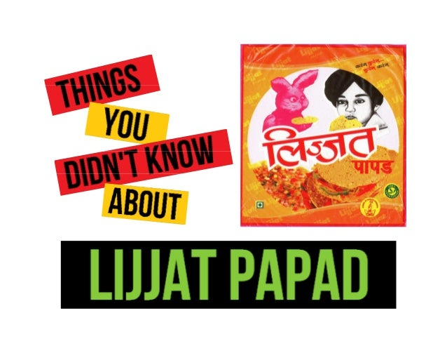 This presentation onThings you didn't know  about Lijjat Papad      is an effort by