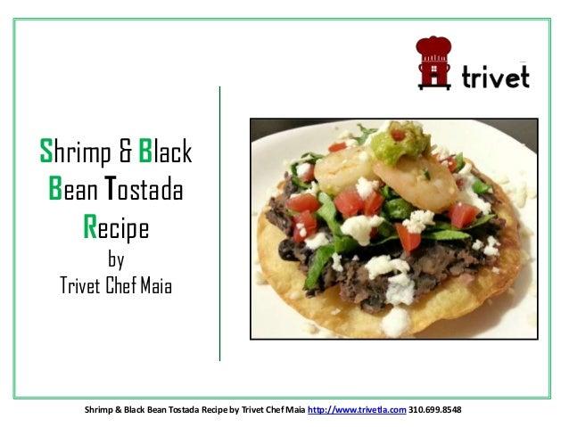 Shrimp & Black Bean Tostada Recipe by Trivet Chef Maia Shrimp & Black Bean Tostada Recipe by Trivet Chef Maia http://www.t...