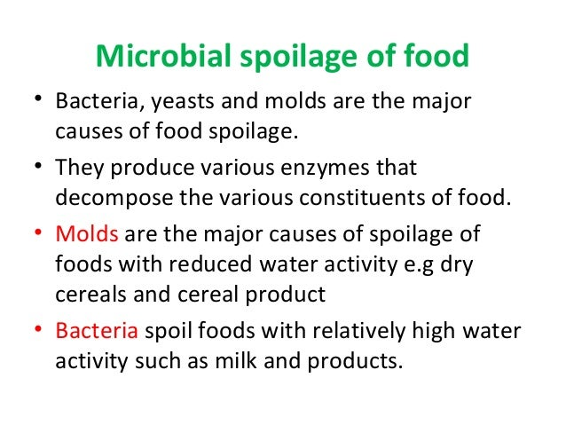 microbial spoilage Food pathogenic and spoilage organisms – small in size, huge in impact considerable efforts have gone into improving production technologies, distribution, hygiene.