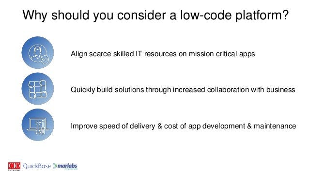 Align scarce skilled IT resources on mission critical apps Quickly build solutions through increased collaboration with bu...