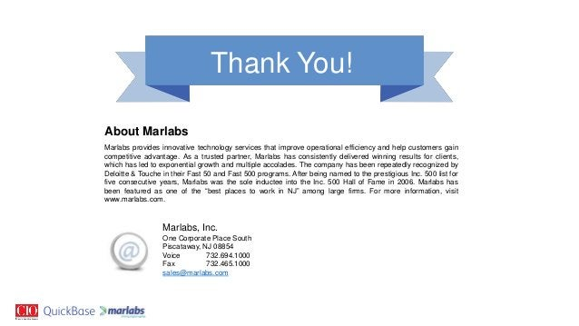 About Marlabs Marlabs, Inc. One Corporate Place South Piscataway, NJ 08854 Voice 732.694.1000 Fax 732.465.1000 sales@marla...