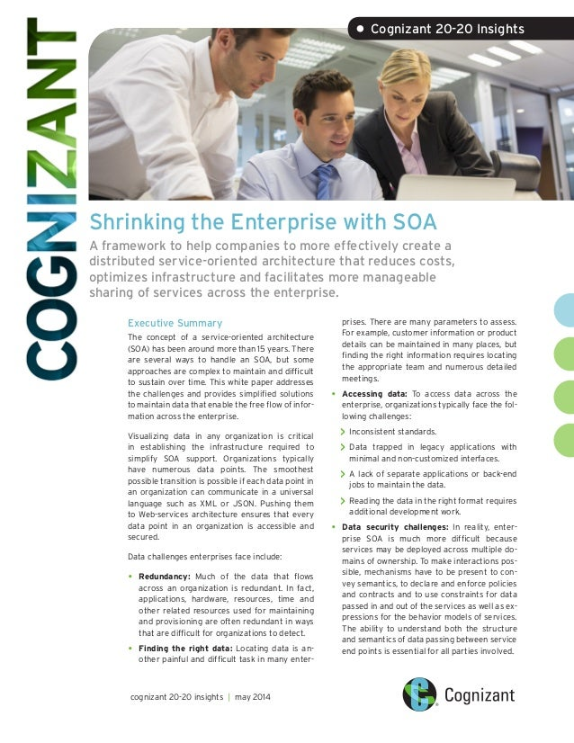 Shrinking the Enterprise with SOA A framework to help companies to more effectively create a distributed service-oriented ...