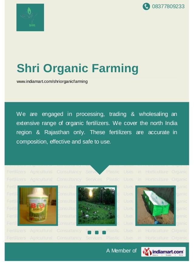 08377809233A Member ofShri Organic Farmingwww.indiamart.com/shriorganicfarmingOrganic Fertilizers Agricultural Consultancy...