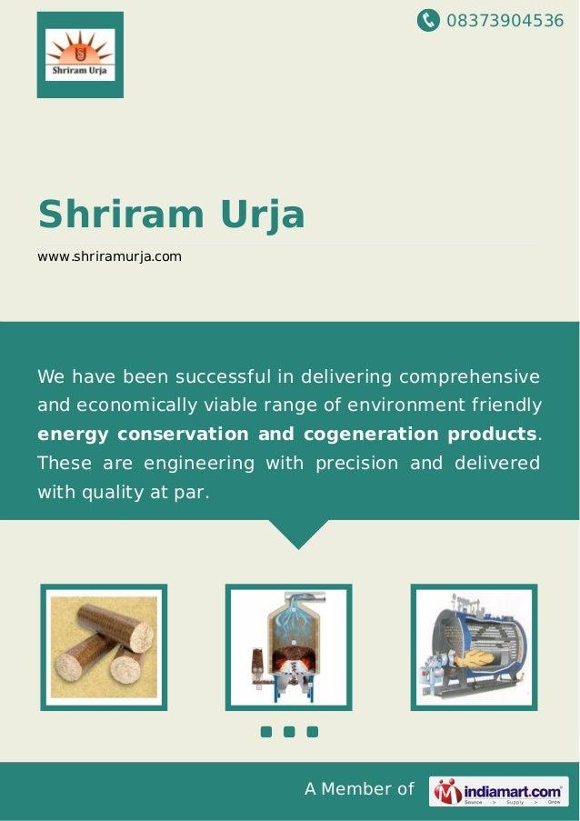 08373904536 A Member of Shriram Urja www.shriramurja.com We have been successful in delivering comprehensive and economica...