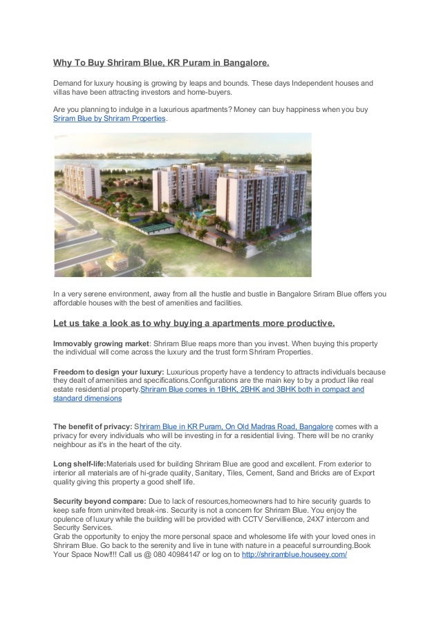 Why To Buy Shriram Blue, KR Puram in Bangalore. Demand for luxury housing is growing by leaps and bounds. These days Indep...