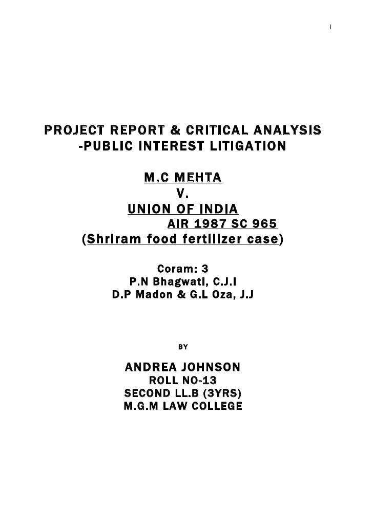 1     PROJECT REPORT & CRITICAL ANALYSIS     -PUBLIC INTEREST LITIGATION              M.C MEHTA                 V.        ...