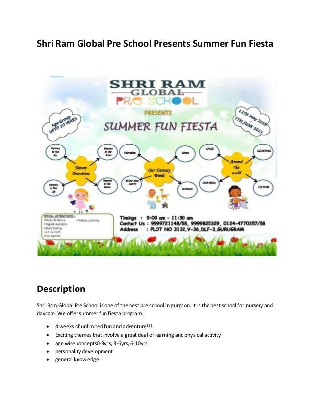 Shri Ram Global Pre School Presents Summer Fun Fiesta Description Shri Ram Global Pre School is one of the best pre school...
