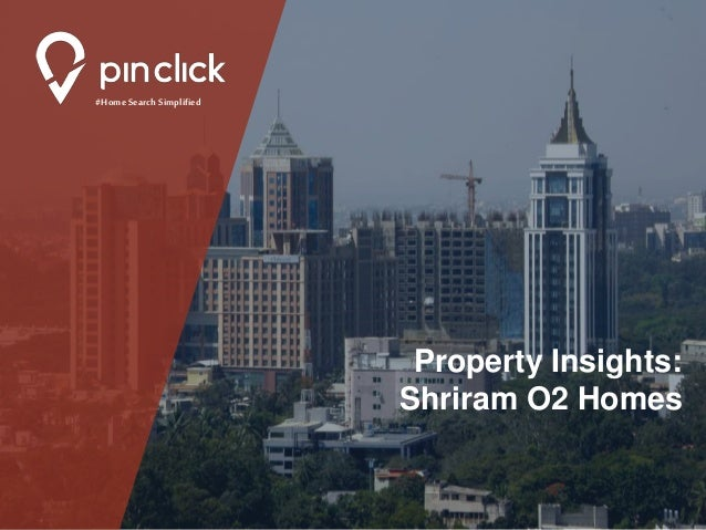 #Home Search Simplified Property Insights: Shriram O2 Homes