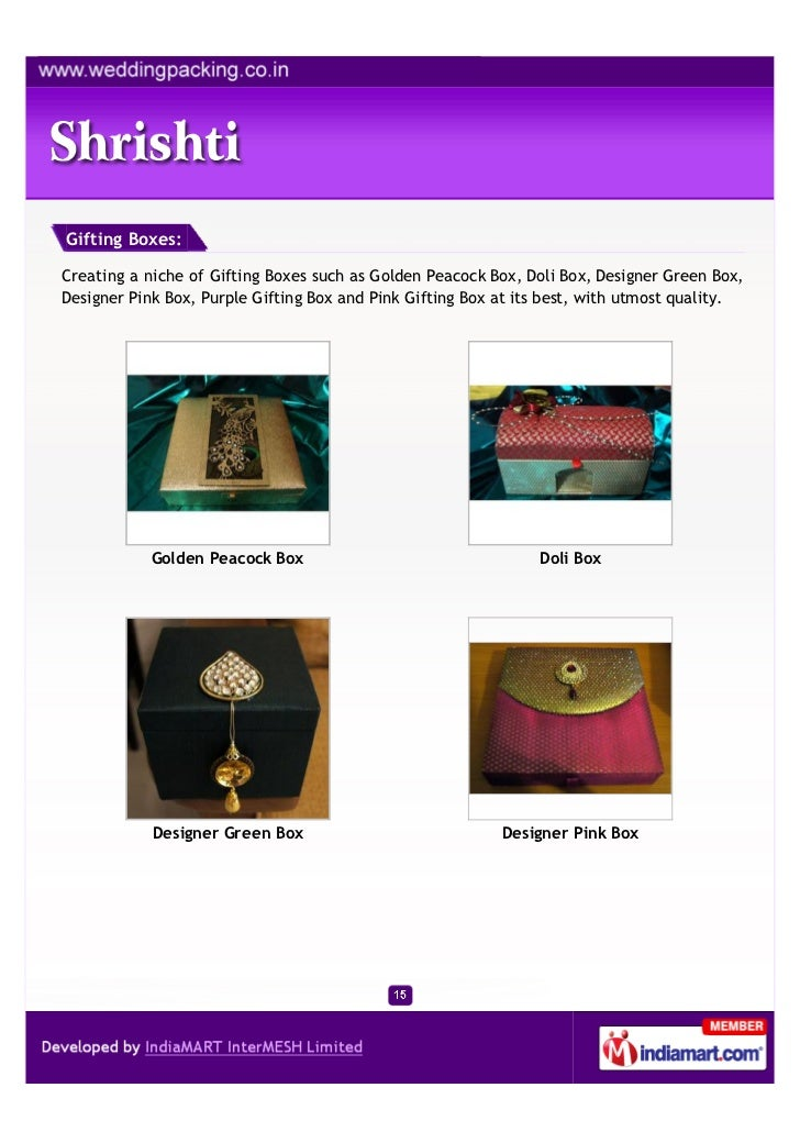 Gifting Boxes:Creating a niche of Gifting Boxes such as Golden Peacock Box, Doli Box, Designer Green Box,Designer Pink Box...