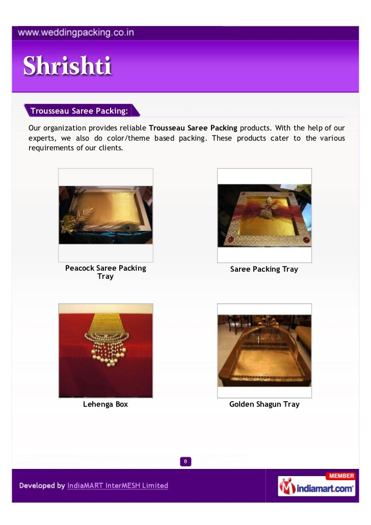 Trousseau Saree Packing:Our organization provides reliable Trousseau Saree Packing products. With the help of ourexperts, ...