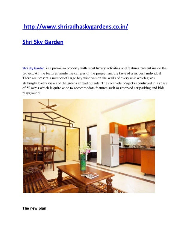 http://www.shriradhaskygardens.co.in/Shri Sky GardenShri Sky Garden is a premium property with most luxury activities and ...
