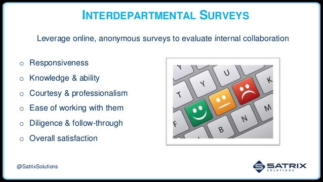 INTERDEPARTMENTAL SURVEYS o Responsiveness o Knowledge & ability o Courtesy & professionalism o Ease of working with them ...