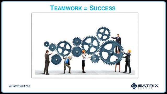 TEAMWORK = SUCCESS @SatrixSolutions