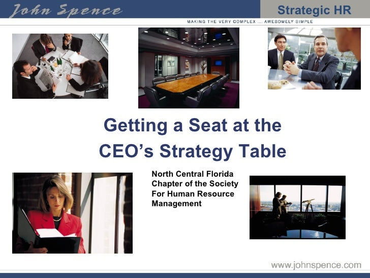 Getting a Seat at the CEO's Strategy Table North Central Florida Chapter of the Society For Human Resource Management