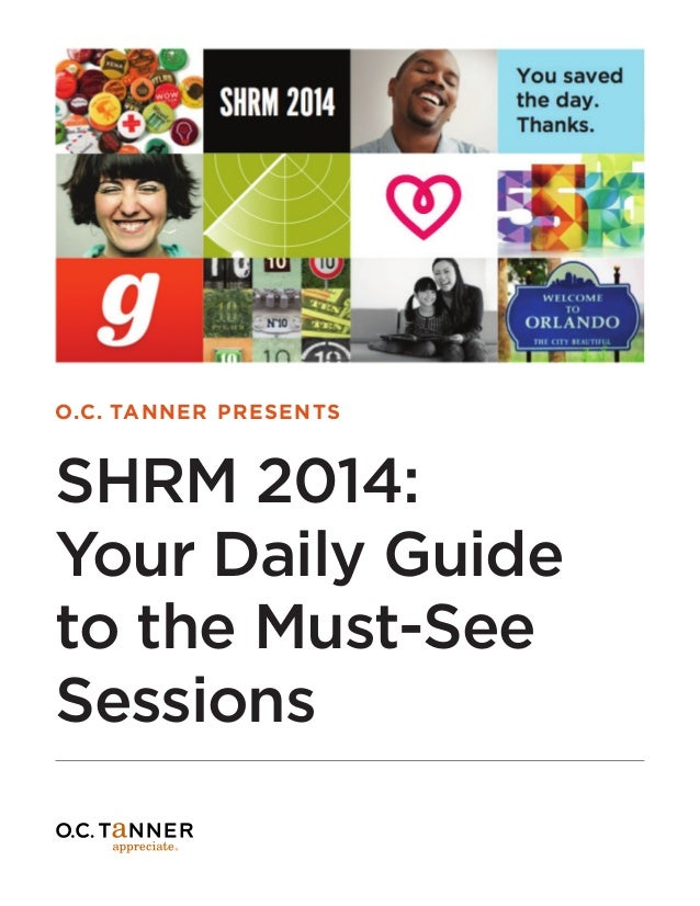 O.C. TANNER PRESENTS SHRM 2014: Your Daily Guide to the Must-See Sessions