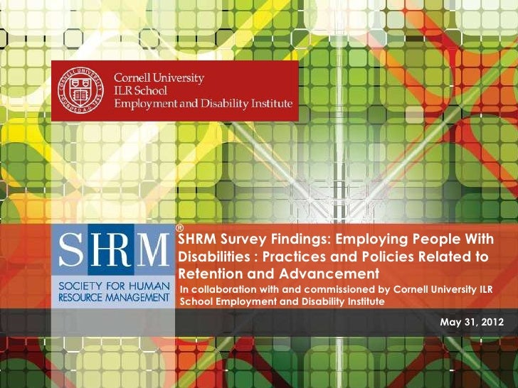 SHRM Survey Findings: Employing People With                                          Disabilities : Practices and Policies...