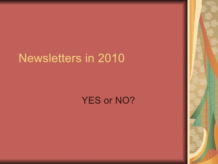 Newsletters in 2010 YES or NO?
