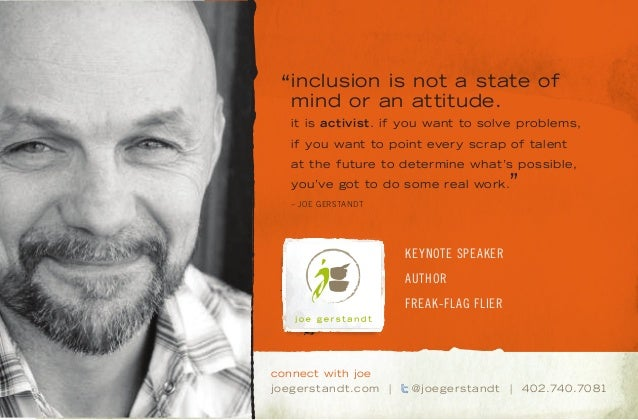 KEYNOTE SPEAKER AUTHOR FREAK-FLAG FLIER inclusion is not a state of mind or an attitude. it is activist. if you want to so...