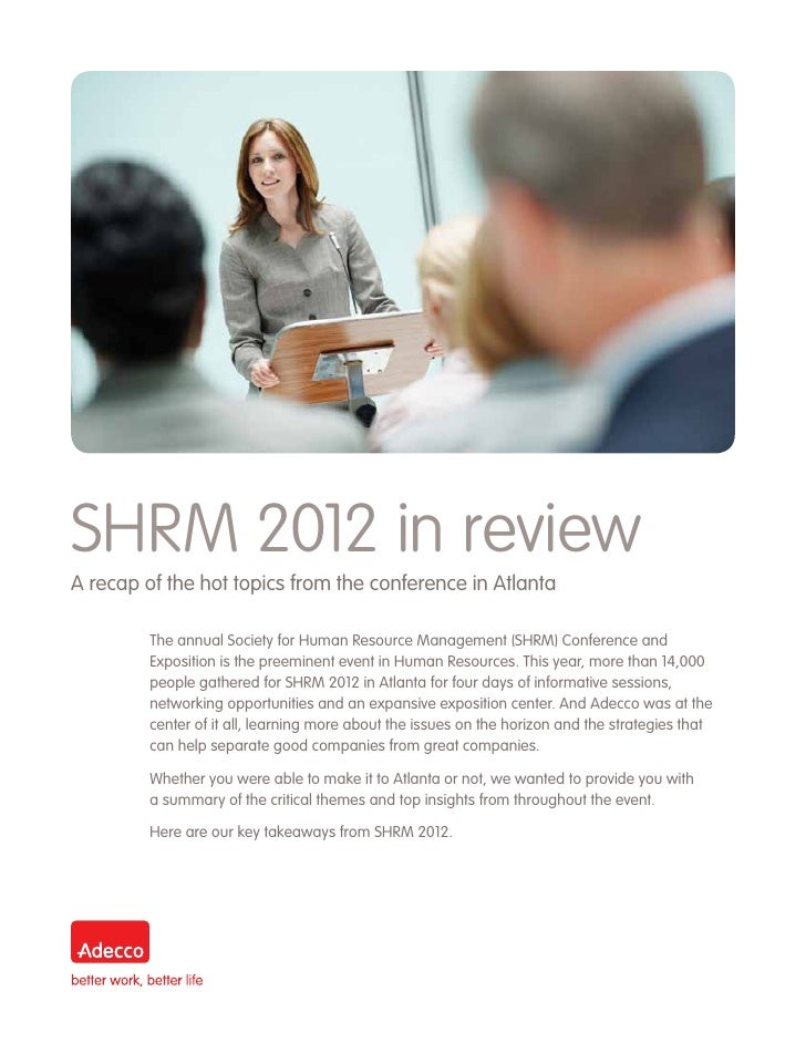 SHRM 2012 in reviewA recap of the hot topics from the conference in Atlanta         The annual Society for Human Resource ...