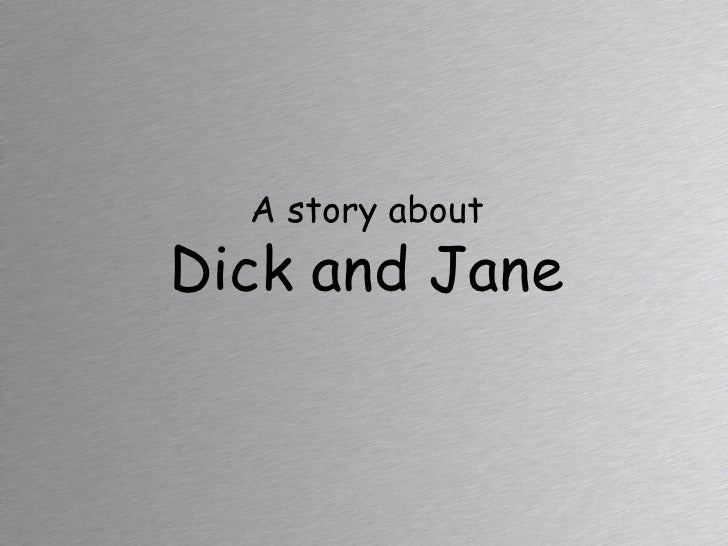 A story aboutDick and Jane