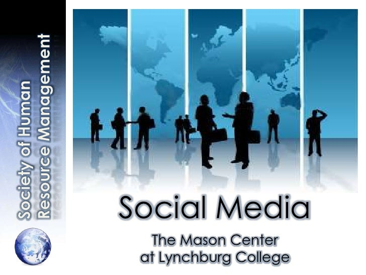 Society of Human Resource Management<br />Social Media<br />The Mason Center <br />at Lynchburg College<br />