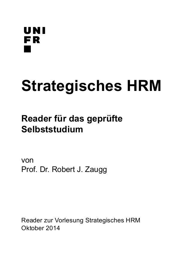 Strategisches HRM  Reader für das geprüfte  Selbststudium  von  Prof. Dr. Robert J. Zaugg  Reader zur Vorlesung Strategisc...