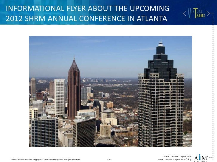 INFORMATIONAL FLYER ABOUT THE UPCOMING2012 SHRM ANNUAL CONFERENCE IN ATLANTA                                              ...