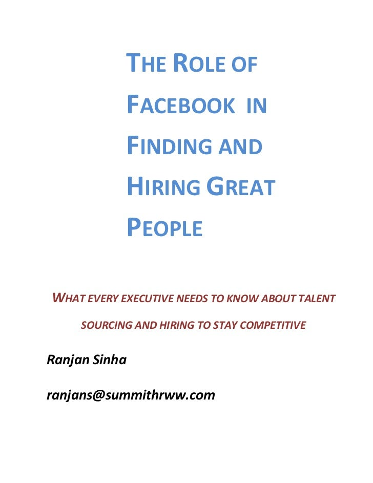 THE	  ROLE	  OF	                       FACEBOOK	  	  IN	                       FINDING	  AND	                       HIRING...