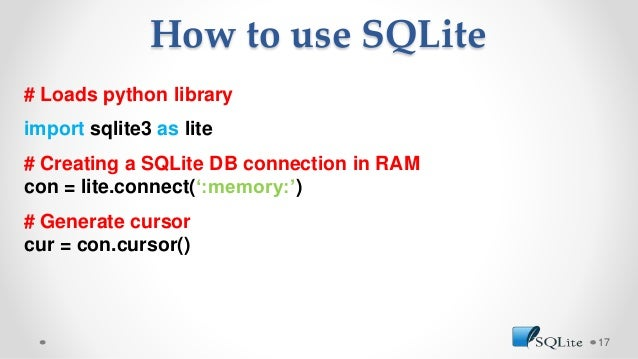 # Loads python library import sqlite3 as lite # Creating a SQLite DB connection in RAM con = lite.connect(':memory:') # Ge...