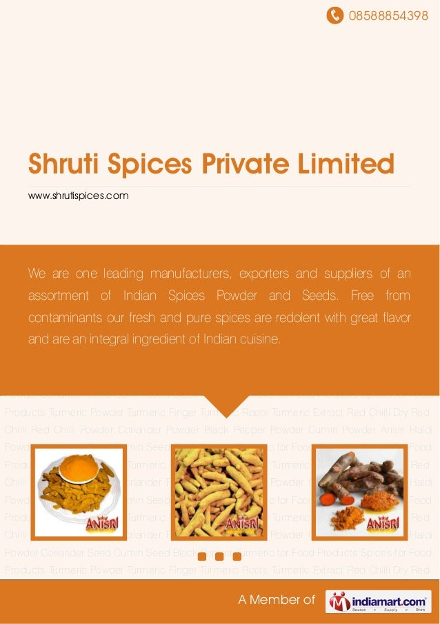 08588854398A Member ofShruti Spices Private Limitedwww.shrutispices.comTurmeric Powder Turmeric Finger Turmeric Roots Turm...