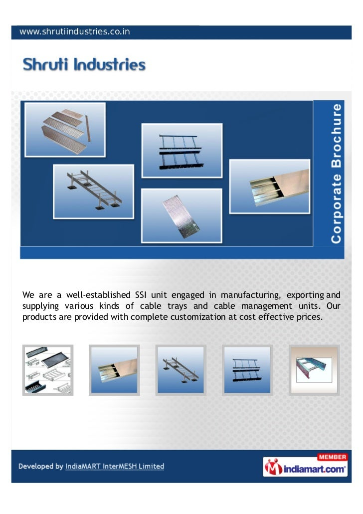 We are a well-established SSI unit engaged in manufacturing, exporting andsupplying various kinds of cable trays and cable...