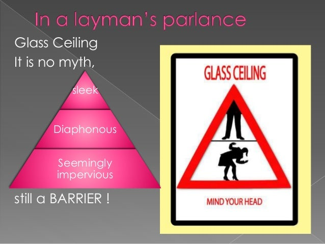 In Workplace Parlance The Term Glass Ceiling Refers To