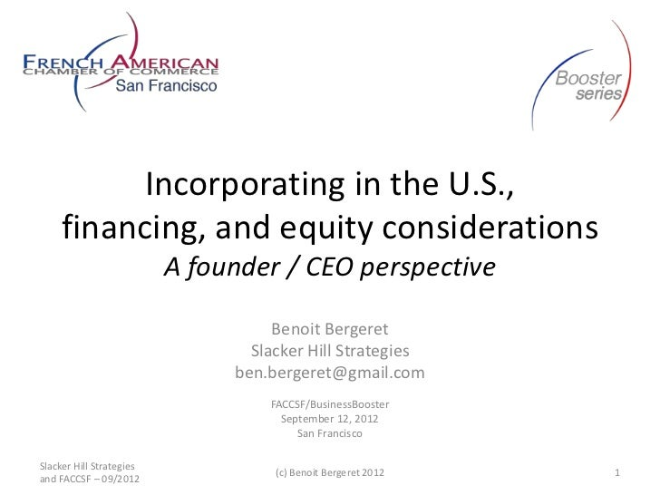 Incorporating in the U.S.,     financing, and equity considerations                          A founder / CEO perspective  ...
