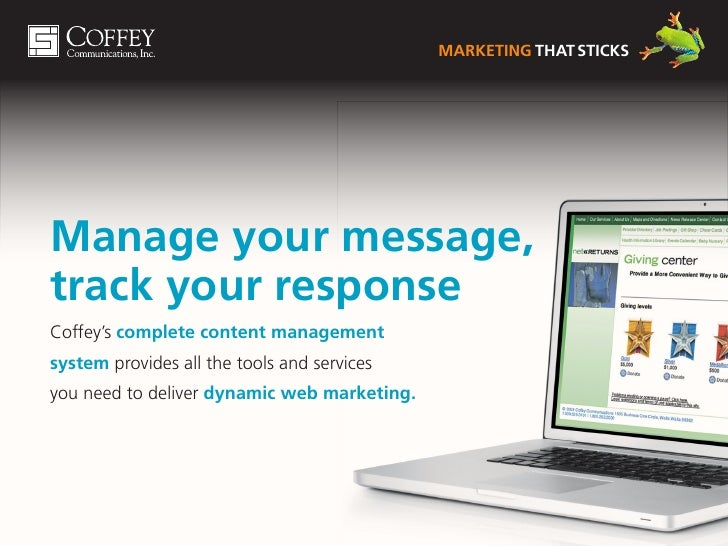 Marketing that sticks     Manage your message, track your response Coffey's complete content management system provides al...